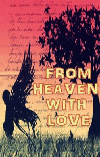 From Heaven with LOVE <3