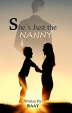 She's Just The Nanny by Callme_Raay