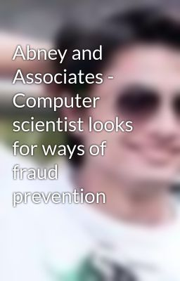 Abney and Associates - Computer scientist looks for ways of fraud prevention