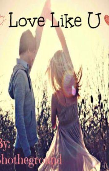 Love like U :D
