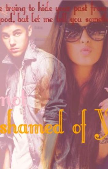 -Not Ashamed Of You- A Justin Bieber Love Story