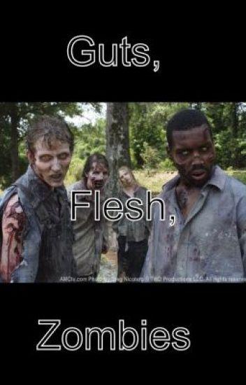 Guts, Flesh, Zombies -