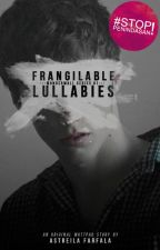 Frangible Lullabies (WS #1) by kontradiksi