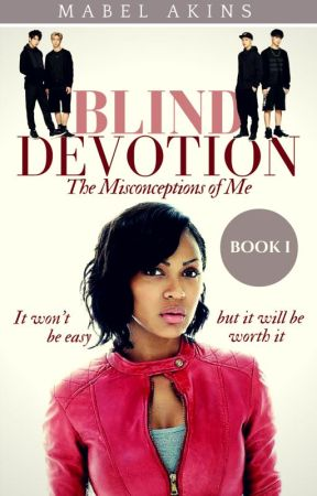 BLIND DEVOTION : The Misconceptions of Me | B o o k 1 by MaloryBelle
