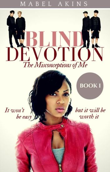 BLIND DEVOTION : The Misconceptions of Me | B o o k 1