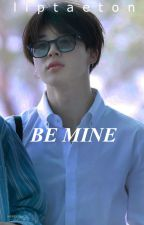 BE MINE (LOVE IN SCHOOL's SEQUEL) by d_jARMY