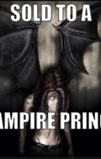 Sold to a vampire prince