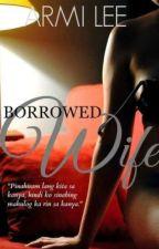 Borrowed Wife by ArmiLee