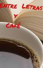 Entre letras y café by laura039898