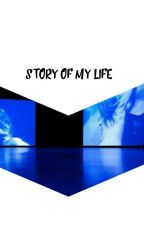 ~Story Of My Life~ by Hannahloveht