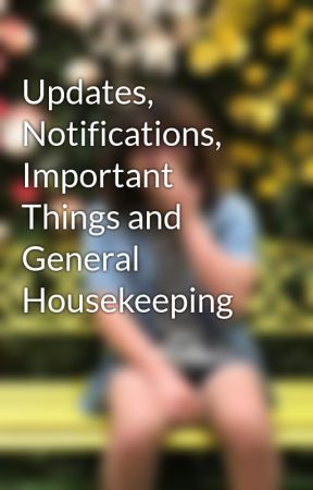Updates, Notifications, Important Things and General Housekeeping by JellyWobbles101