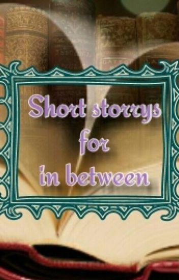 Short storrys for in between