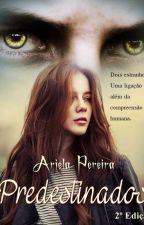 Predestinados (Capítulos para degustação) by ArielaPereira