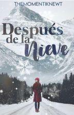 Después De La Nieve by TheMomentIKnewt