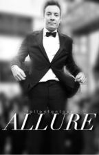 Allure [a jimmy fallon fanfic] by fallonfantasy