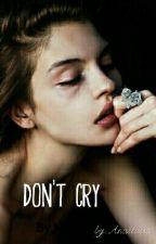 Don't cry Не Плачь by AnaaMh
