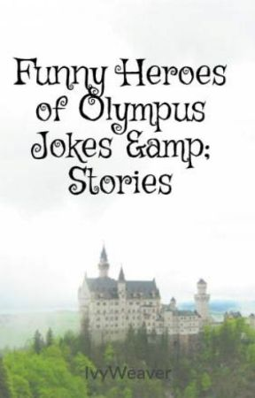 Funny Heroes Of Olympus Jokes Stories Whaaaaaaaaa Wattpad