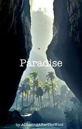 Paradise by AChasingAfterTheWind