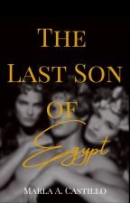 The Last Son of Egypt by Marla_love1110