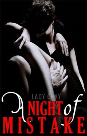 A NIGHT OF MISTAKE [One Night, #1] by lady_chay