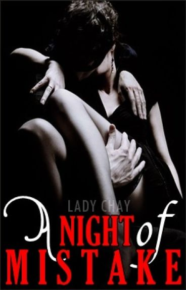A NIGHT OF MISTAKE [One Night, #1]