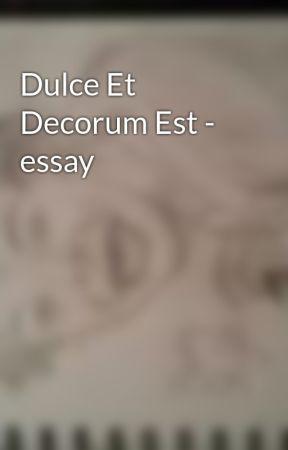 dulce et decorum est essay wattpad dulce et decorum est essay