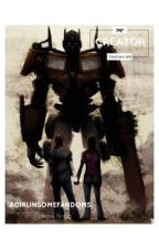 The Creator// Transformers Age Of Extinction fanfic by agirlinsomefandoms