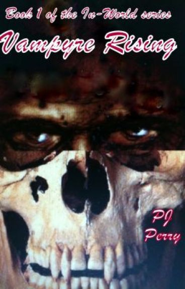 IN-WORLD ~ Book I ~ Vampyre Rising ~ by PJ Perry
