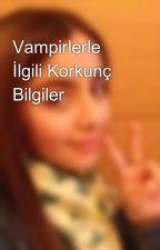 Vampirlerle İlgili Korkunç Bilgiler by baloss200617