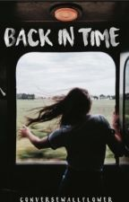 Back In Time ϟ A Potter Fanfic [UNDER SERIOUS EDITING] by heavqn