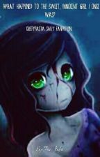 What happened to the sweet, innocent girl I once was? (Creepypasta Sally Fanfic) by Fire_flight