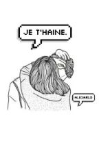 Je T'haine. by AliciaRld