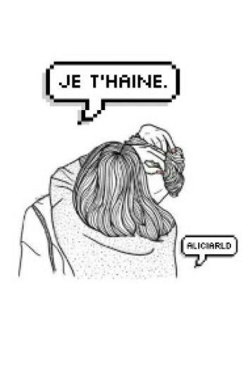 Je T'haine.