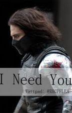 I Need You ( Bucky Barnes/ el soldado de invierno) by RHCPFLEA