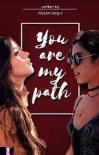 You're my path by MyLernJergui
