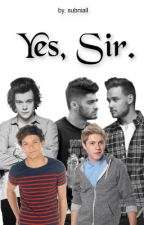 Yes, Sir. {1D BDSM} by subniall