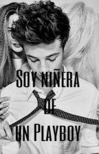 Soy Niñera de un Playboy(Cameron Dallas) by dwoodg