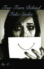 True Tears Behind Fake Smiles by Lexie-lakuma