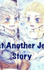 Just Another Jelsa Story by Frozengirl2014