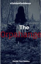 The Orphanage , Decide Your Destiny by G01D3N_G0DD3SS