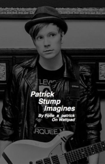 Patrick Stump Imagines //COMPLETED//