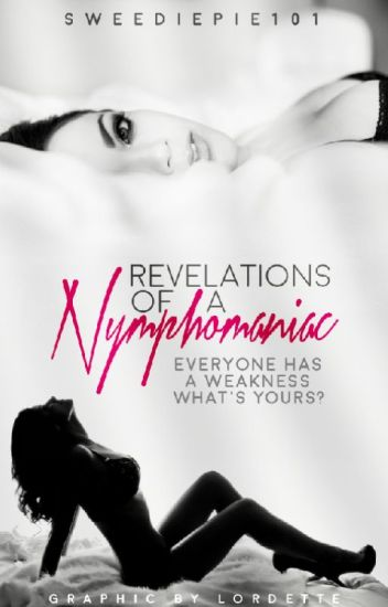 Revelations Of a Nymphomaniac