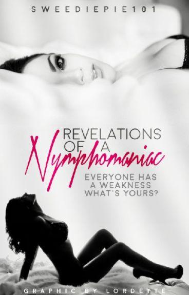 Revelations Of a Nymphomaniac