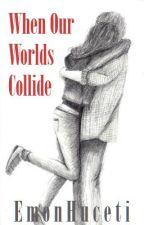 When Our Worlds Collide [Lachlan Power Fanfiction] by satan_in-a-v-neck