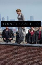 Dauntless Life (No War) by Fangirl_for_life24