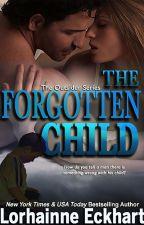 The Forgotten Child by LorhainneEckhart
