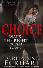 The Choice by LorhainneEckhart