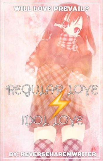 Regular Love ⚡Idol Love