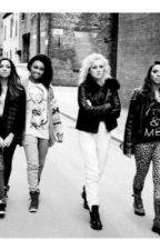 Les Little Mix et Moi... ♫ (Fiction One Direction et Little Mix) by MarieManuelle