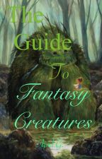 The Guide To Fantasy Creatures by Scarlet829